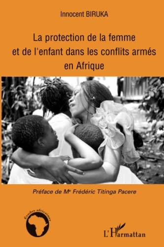 9782296015777: La protection de la femme et de l'enfant dans les conflits armés en Afrique (French Edition)