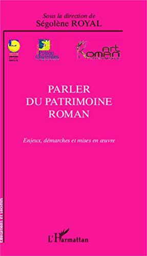 9782296015838: Parler du patrimoine roman : Enjeux, démarches et mises en oeuvre