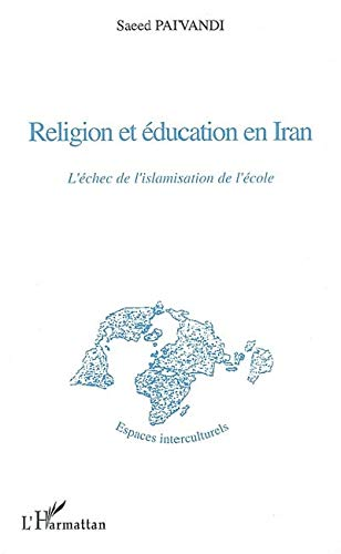 RELIGION ET EDUCATION EN IRAN L'ECHEC DE: PAIVANDI SAEED