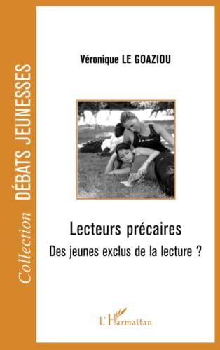9782296016019: Lecteurs précaires: Des jeunes exclus de la lecture ? (French Edition)