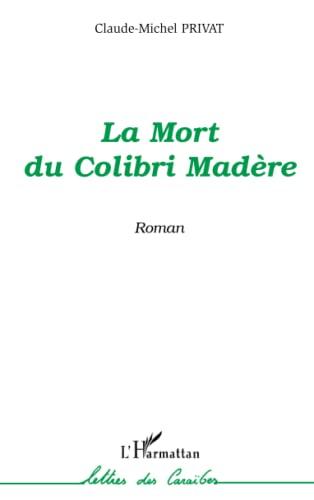 9782296017054: La mort du Colibri Madère (French Edition)