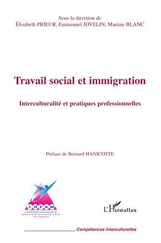 9782296017368: Travail social et immigration : Interculturalité et pratiques professionnelles