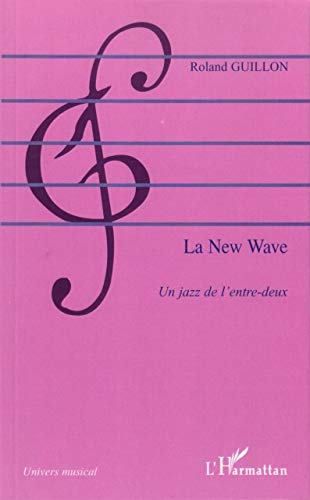9782296018280: La New Wave : Un jazz de l'entre-deux