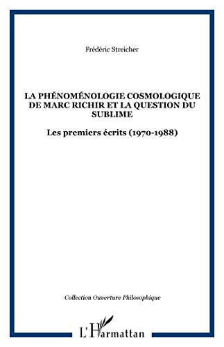 9782296018792: La phénoménologie cosmologique de Marc Richir et la question du sublime (French Edition)