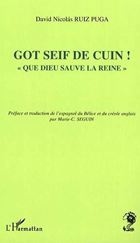 GOT SEIF DE CUIN ! QUE DIEU SAUVE LA REINE: RUIZ PUGA DAVID NICOLAS