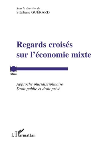 9782296018853: Regards croisés sur l'économie mixte : Approche pluridisciplinaire Droit public et droit privé