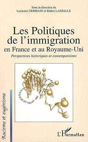 9782296019751: Les politiques de l'immigration en France et au Royaume-Uni : Perspectives historiques et contemporaines