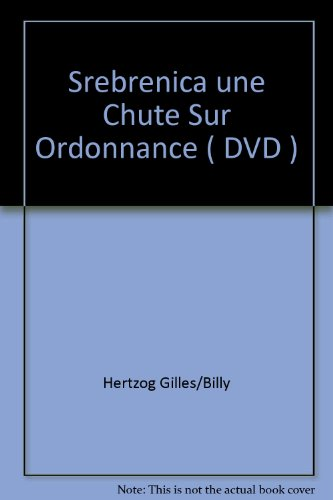 9782296021952: Srebrenica une Chute Sur Ordonnance ( DVD ) (French Edition)