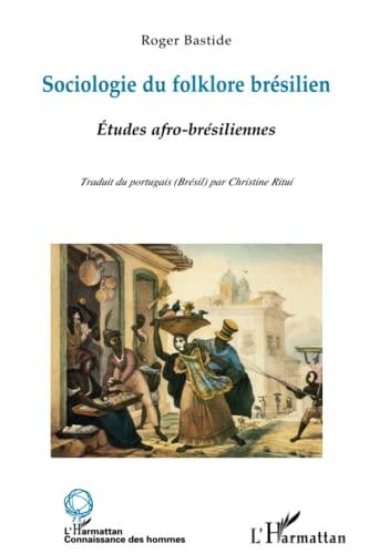 9782296022911: Sociologie du folklore brésilien et Etudes afro-brésiliennes