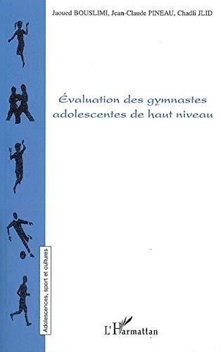 Evaluation des gymnastes adolescentes de haut niveau: Jaoued Bouslimi; Jean-Claude