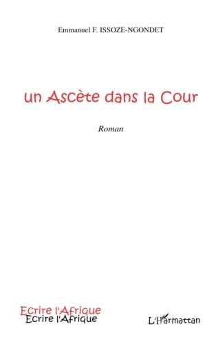 9782296023253: Un Ascète dans la Cour (French Edition)