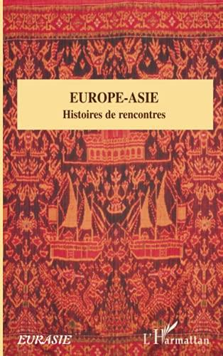 9782296024311: Europe-Asie : Histoires de rencontres