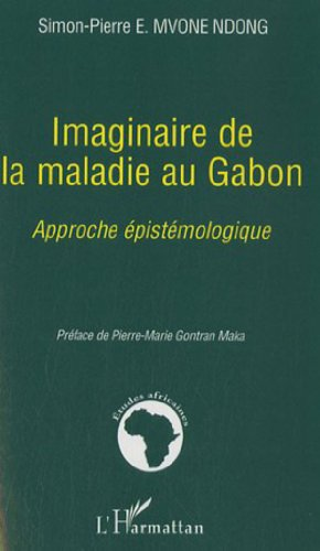 9782296024441: Imaginaire de la maladie au Gabon (French Edition)