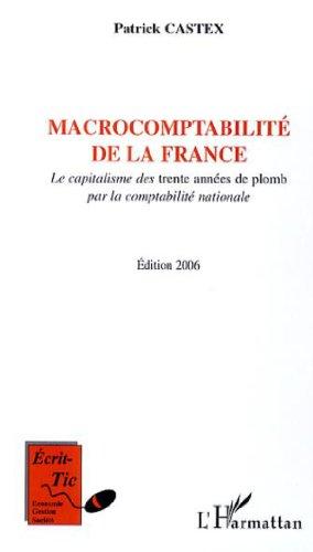 9782296024915: Macrocomptabilit� de la France : Le capitalisme des trente ann�es de plomb par la comptabilit� nationale