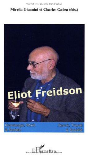 Eliot Freidson: Savoir Travail et