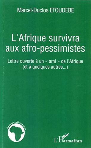 9782296025042: L'Afrique survivra aux afro-pessimistes : Lettre ouverte � un