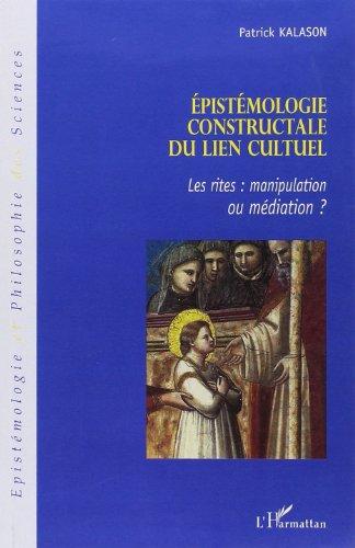 9782296025158: Epistémologie constructale du lien cultuel : Les rites : manipulation ou médiation ?