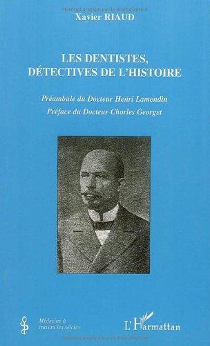 9782296025288: Les dentistes, détectives de l'histoire