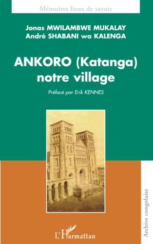 9782296025561: Ankoro (Katanga) : Notre village