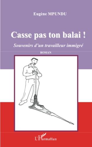 9782296025639: Casse Pas Ton Balai (souvenirs d'un �tudiant africain)