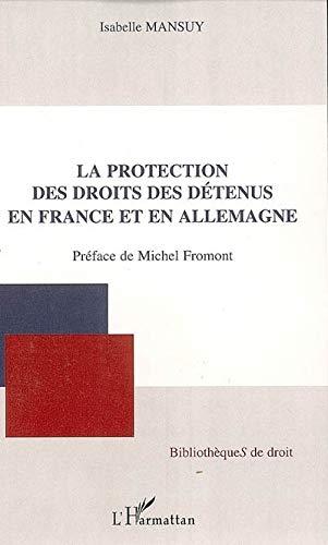 La protection des droits des détenus en: Mansuy, Isabelle
