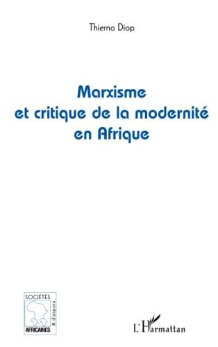 9782296026766: Marxisme et critique de la modernité en Afrique (French Edition)