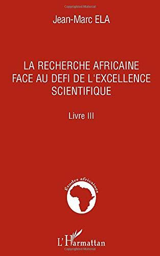 RECHERCHE AFRICAINE FACE AU DEFI DE L'EXCELLENCE: ELA JEAN-MARC/ZOA ANNE-SIDONIE