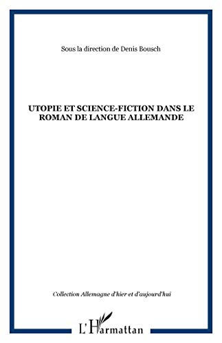 9782296027350: Utopie et science fiction dans le roman de langue allemande (French Edition)