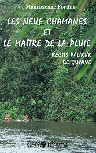 9782296027404: Les neuf chamanes et le maitre de la pluie : Récits palikur de Guyane