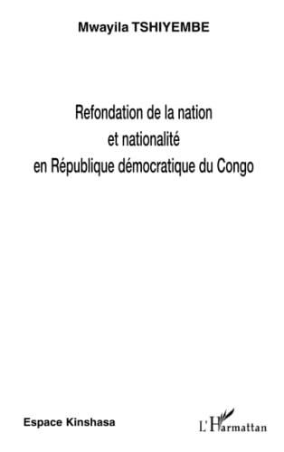 9782296027657: Refondation dela nation et nationnalité en République démocratique du Congo