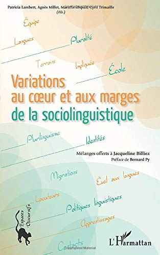 9782296027770: Variations au coeur et aux marges de la sociolinguistique : Mélanges offerts à Jacqueline Billiez