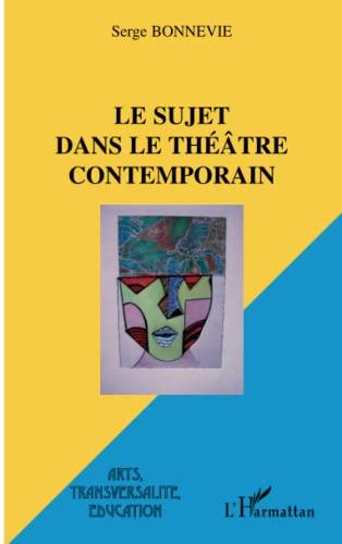 9782296027978: Le sujet dans le théâtre contemporain