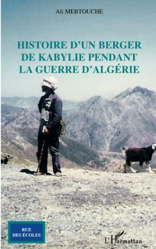 9782296028067: Histoire d'un berger de kabylie pendant la guerre d'Algérie (French Edition)