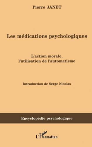 9782296028234: Les médications psychologiques : Tome 1, L'action morale, l'utilisation de l'automatisme (French edition)