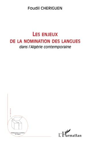 9782296028296: Les enjeux de la nomination des langues: Dans l'Algérie contemporaine (French Edition)