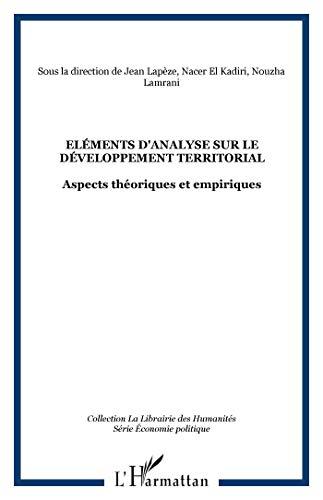 9782296028838: Eléments d'analyse sur le développement territorial : Aspects théoriques et empiriques