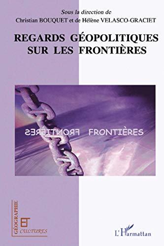 9782296028852: Regards géopolitiques sur les frontières (French Edition)