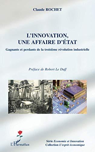 9782296029071: L'innovation, une affaire d'État: Gagnants et perdants de la troisième révolution industrielle
