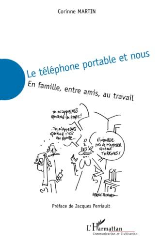 9782296029224: Le t�l�phone portable et nous : En famille, entre amis, au travail