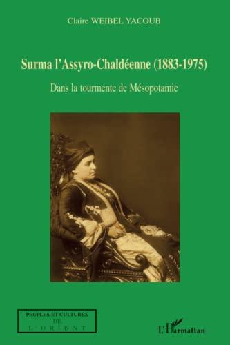 9782296029262: Surma l'Assyro-Chaldéenne (1883-1975): Dans la tourmente de Mésopotamie (French Edition)