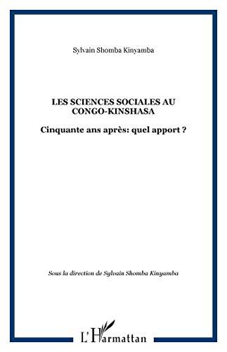 9782296029729: Les sciences sociales au Congo-Kinshasa : Cinquante ans après : quel apport ?