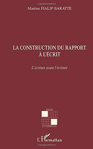 9782296029866: La construction du rapport à l'écrit (French Edition)