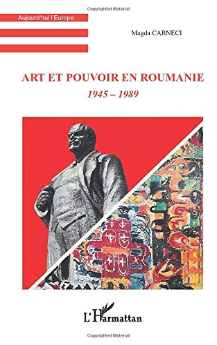 9782296029927: Art et pouvoir en Roumanie: 1945-1989 (French Edition)