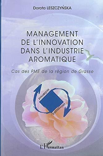 9782296030015: Management de l'innovation dans l'industrie aromatique (French Edition)