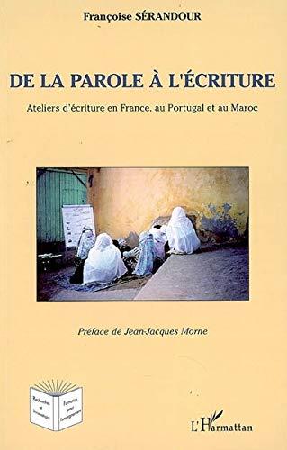 9782296030343: De la parole à l'écriture (French Edition)