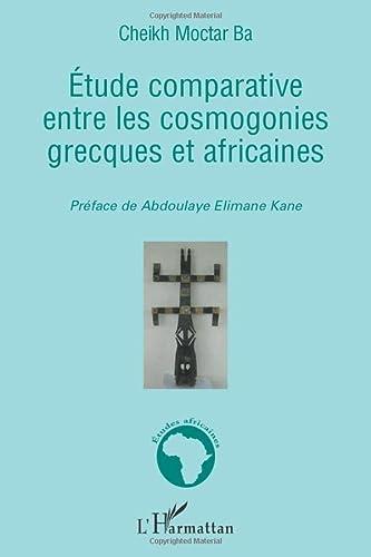 9782296033023: Etude comparative entre les cosmogonies grecques et africaines