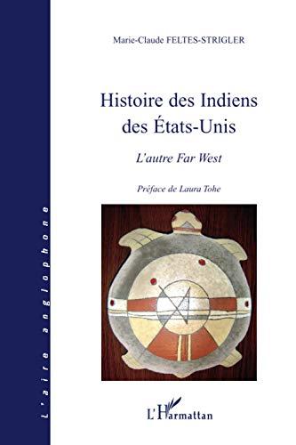 9782296033337: Histoire des Indiens des Etats-Unis : L'autre Far West