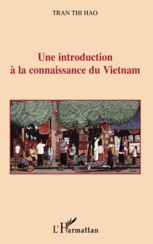 9782296033788: Une introduction à la connaissance du Vietnam (French Edition)