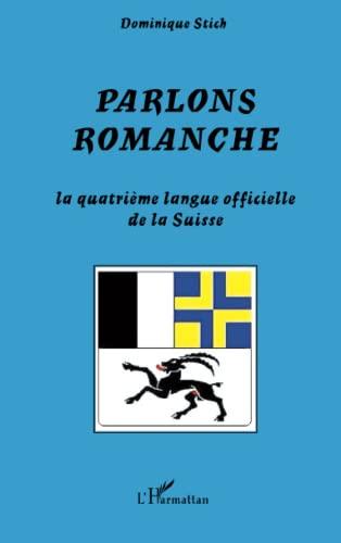 9782296034167: Parlons romanche : La quatrième langue officielle de la Suisse