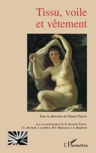 9782296034235: Tissu, voile et vêtement (French Edition)